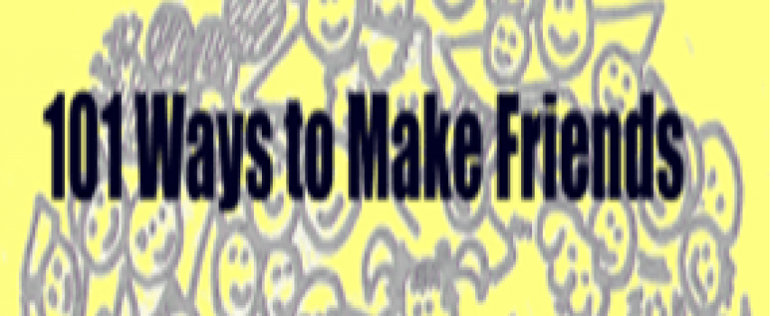 101 Ways To Make Friends July Edition