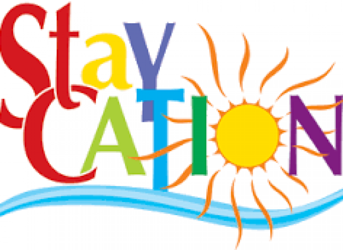 """""""Stay Cation"""" What to do on your vacation when you don't go anywhere."""
