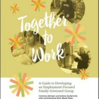 Together To Work: A Guide To Developing an Employment-Focused Family-Governed Group