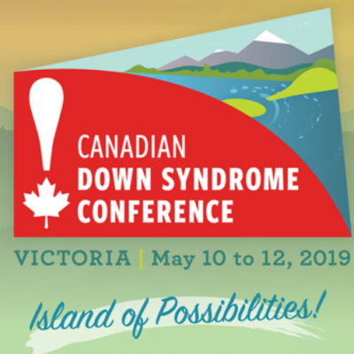 Down Syndrome Conference May 10th to 12th,2019 in Victoria BC
