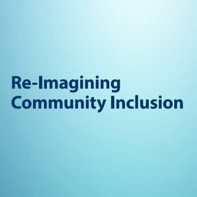 Re-Imagining Community Inclusion report
