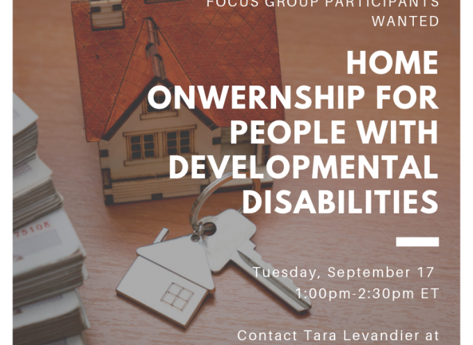 CACL is seeking families to participate in a focus group on homeownership for people with developmental disabilities.