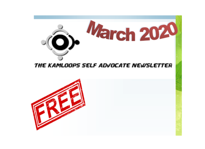 The Kamloops Self Advocates Newsletter March 2020 Edition