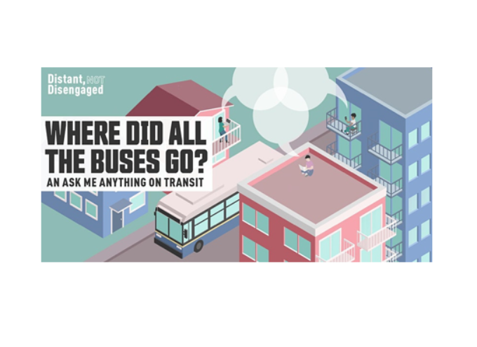 Distant, Not Disengaged | Where Did All The Buses Go? hosted by SFU