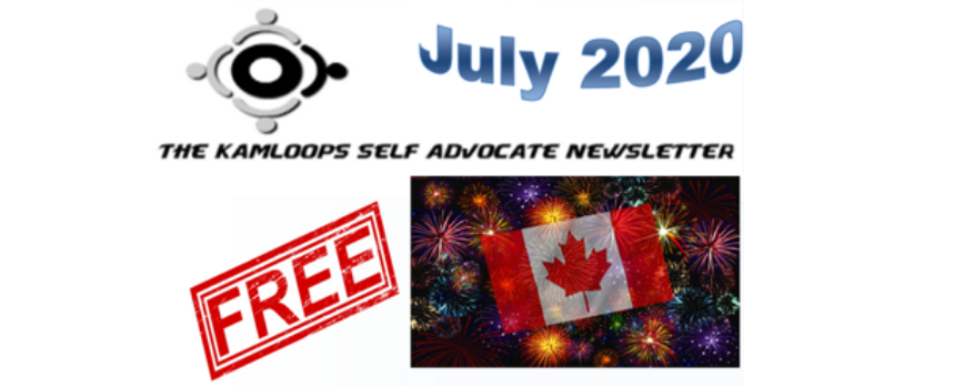 The Kamloops Self Advocates Newsletter July 2020 Edition