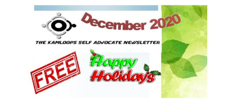 The Kamloops Self Advocates Newsletter December ,2020 Edition