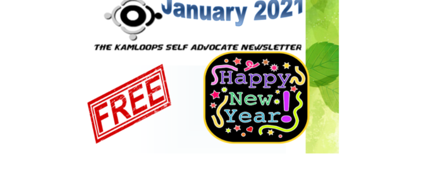 The Kamloops Self Advocates Newsletter January 2021 Edition