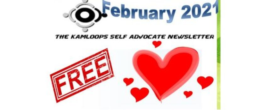 The Kamloops Self Advocates Newsletter February,2021 Edition