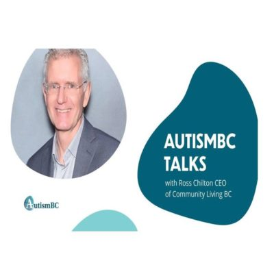 AutismBC Talks with Ross Chilton of CLBC
