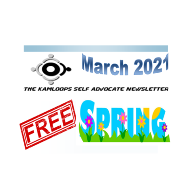 The Kamloops Self Advocates Newsletter March  2021 Edition