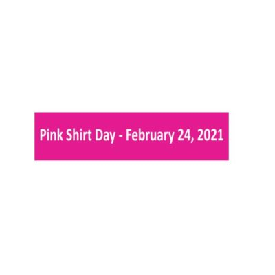 Pink Shirt Day February 24th,2021