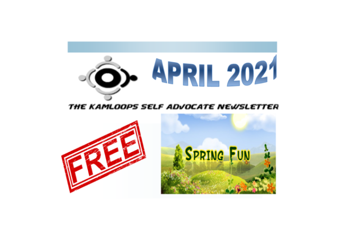 The Kamloops Self Advocates Newsletter April ,2021 Edition