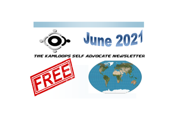The Kamloops Self Advocates Newsletter June,2021 Edition