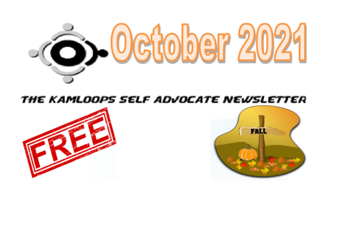 The Kamloops Self Advocates Newsletter October,2021 Edition